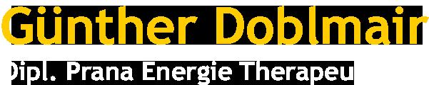 Günther Doblmair- Dipl. Prana Energie Therapeut in Oberösterreich | Prana–Energie–Therapie, Lebensenergie, Dorn Methode, Quantenheilung, die Russische Methode und Hypnose - Günther Doblmair, Dipl. Prana Energie Therapeut